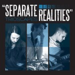 Trioscapes Separate Realities