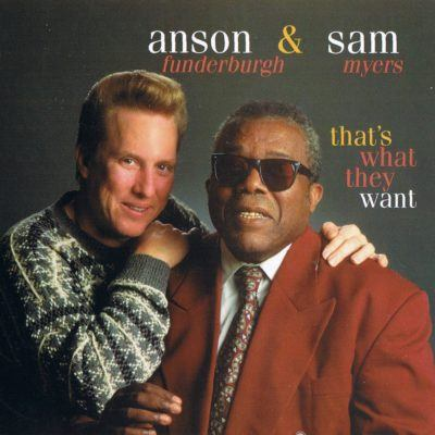 anson_funderburgh_and_sam_myers_-_that'_s_what_they_want_-_front